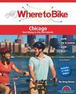 Where to Bike Chicago: Best Biking in City and Suburbs