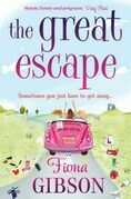 The Great Escape: The laugh-out-loud romantic comedy from the summer bestseller
