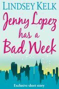 JENNY LOPEZ HAS A BAD WEEK: AN I HEART SHORT STORY