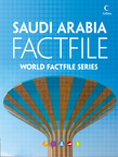 Saudi Arabia Factfile: An encyclopaedia of everything you need to know about Saudi Arabia, for teachers, students and travellers