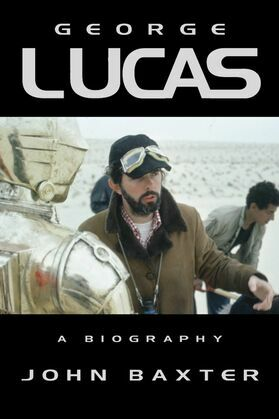 George Lucas: A Biography (Text Only Edition)