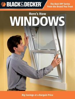 Black & Decker Here's How Windows: Big Savings at a Bargain Price