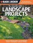 Black &amp; Decker The Complete Guide to Landscape Projects