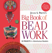 Julia Pretl's Big Book of Beadwork
