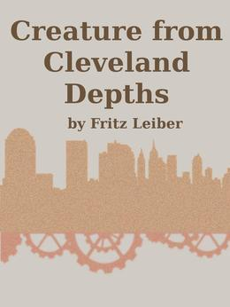 Creature From Cleveland Depths