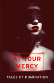 At Your Mercy: Tales of Domination