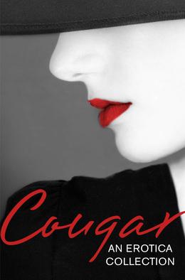 Cougar: An Erotica Collection