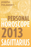 Sagittarius 2013: Your Personal Horoscope