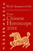 Your Chinese Horoscope 2014: What the year of the horse holds in store for you