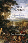 Animal Characters: Nonhuman Beings in Early Modern Literature