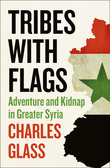 Tribes with Flags: Adventure and Kidnap in Greater Syria