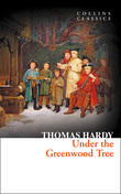 Under the Greenwood Tree (Collins Classics)