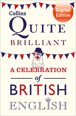 Collins Quite Brilliant: A celebration of British English