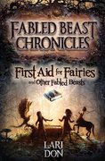 First Aid for Fairies and Other Fabled Beasts