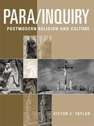 Para/Inquiry: Postmodern Religion and Culture