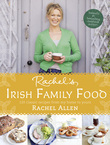 Rachel's Irish Family Food: A collection of Rachel's best-loved family recipes