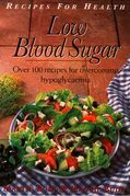 Low Blood Sugar: Over 100 Recipes for overcoming Hypoglycaemia (Recipes for Health)