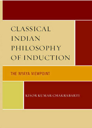 Classical Indian Philosophy of Induction: The Nyaya Viewpoint