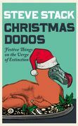 Christmas Dodos: Festive Things on the Verge of Extinction