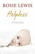 Helpless: A True Short Story