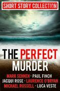 The Perfect Murder: Spine-chilling short stories for long summer nights