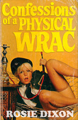 Confessions of a Physical Wrac (Rosie Dixon, Book 6)