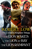 The Complete Kingdom Trilogy: The Lion Wakes, The Lion at Bay, The Lion Rampant