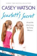 Scarlett's Secret: A real-life short story by Casey Watson