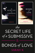 The Secret Life of a Submissive and Bonds of Love: 2-book BDSM Erotica Collection