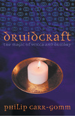 Druidcraft: The Magic of Wicca and Druidry