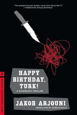 Happy Birthday, Turk!: A Kayankaya Thriller (1)