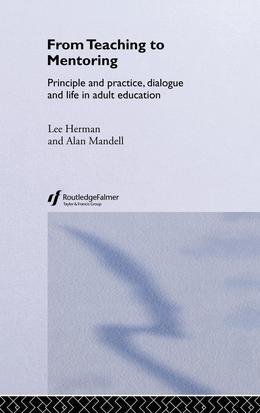 From Teaching to Mentoring: Principles and Practice, Dialogue and Life in Adult Education