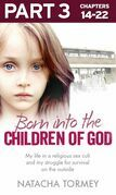 Born into the Children of God: Part 3 of 3: My life in a religious sex cult and my struggle for survival on the outside