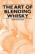 The Art of Blending Whisky