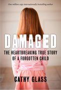 Cathy Glass - Damaged: The Heartbreaking True Story of a Forgotten Child