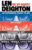 The Spy Quartet: An Expensive Place to Die, Spy Story, Yesterday's Spy, Twinkle Twinkle Little Spy