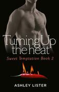 Turning Up the Heat (Sweet Temptation, Book 2)