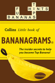 BANANAGRAMS®: The Insider Secrets to Help you Become Top Banana! (Collins Little Books)