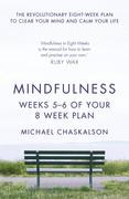 Mindfulness: Weeks 7-8 of Your 8-Week Plan