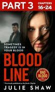 Blood Line - Part 3 of 3: Sometimes Tragedy Is in Your Blood