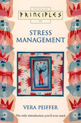 Stress Management: The only introduction you'll ever need (Principles of)