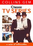 Classic TV Series (Collins Gem)