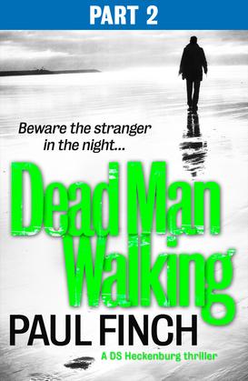 Dead Man Walking (Part 2 of 3) (Detective Mark Heckenburg, Book 4)