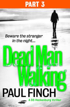 Dead Man Walking (Part 3 of 3) (Detective Mark Heckenburg, Book 4)
