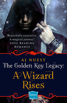 A Wizard Rises (The Golden Key Legacy, Book 3)