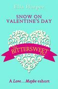 Snow on Valentine's Day: A Love…Maybe Valentine eShort