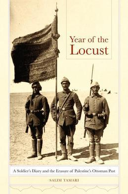 Year of the Locust: A Soldier's Diary and the Erasure of Palestine's Ottoman Past