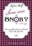 Sono una snob?