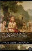 Vedanta Philosophy: Self‑Knowledge. Vol VI