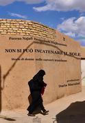 Non si può incatenare il sole. Storie di donne nelle carceri iraniane